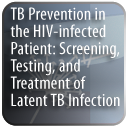 TB Prevention in the HIV-infected Patient